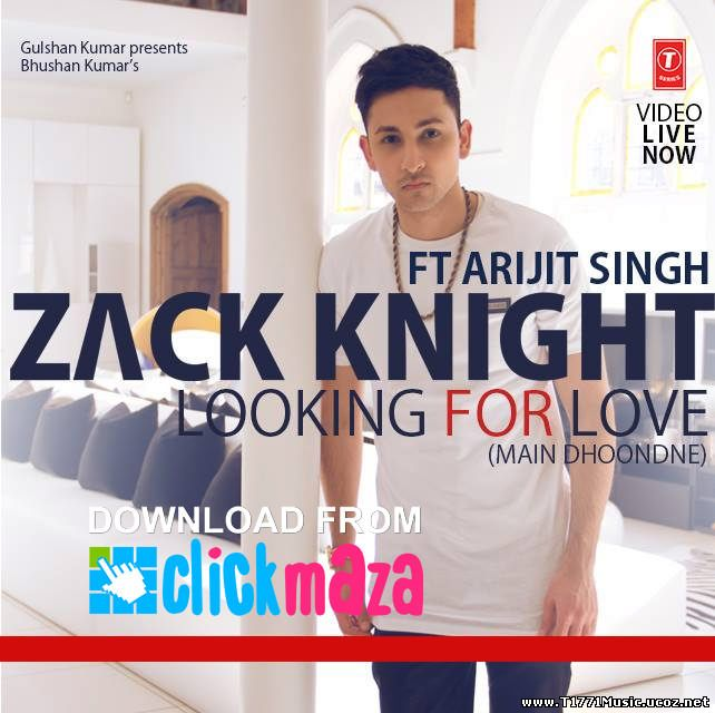 India R&B Pop:: Zack Knight ft. Arijit Singh-Looking For Love [MV]