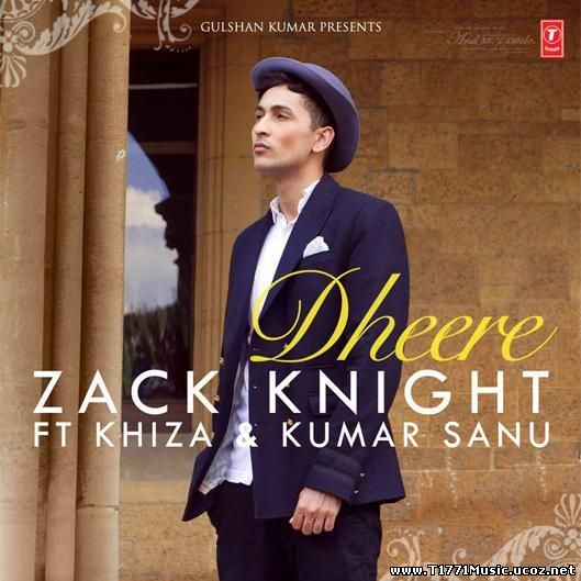 India R&B Pop:: Zack Knight -'Dheere' [MV]